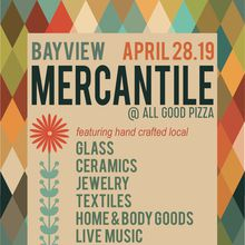 7th Annual Bayview Mercantile hosted at All Good Pizza