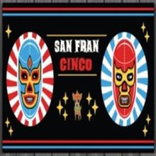 San Francisco Cinco De Mayo Pub Crawl - SANFRANCINCO