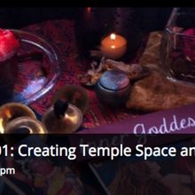 Priestess 101: Creating Temple Space and Altars (6 Week Class)