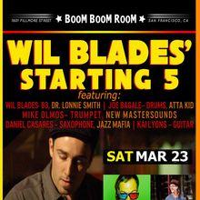 WIL BLADES *STARTING 5* (FUNK, SOUL-JAZZ) + DJ KEVVY KEV