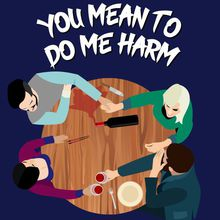 You Mean to Do Me Harm by Christopher Chen