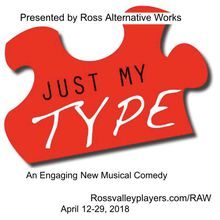 Just My TYPE - The Musical presented by Ross Alternative Works