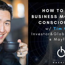 How to Build Sustainable Business Models for Conscious Tech w/ Investor Tim Chang