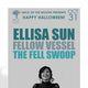 ELLISA SUN Fellow Vessel, The Fell Swoop
