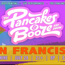 The San Francisco Pancakes & Booze Art Show