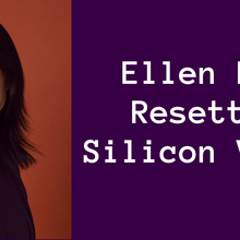 Ellen Pao: Resetting Silicon Valley