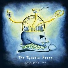 The Trouble Notes / plus TBA
