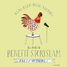 Real Food Real Stories 2017 Benefit StorySlam: Salty & Sweet