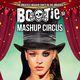 BOOTIE SF: Mashup Circus