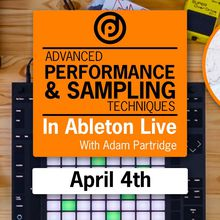 Advanced Performance & Sampling Techniques in Ableton Live with Atropolis