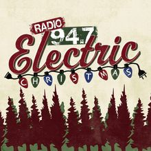 RADIO 94.7 Presents Electric Christmas