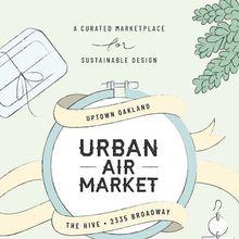 Urban Air Market: Uptown Oakland