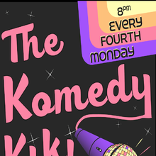 The Komedy Kiki - A Comedy Show