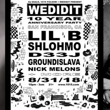 WEDIDIT 10 YRS: LIL B + SHLOHMO (LIVE) at 1015 FOLSOM