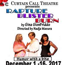 "Curtain Call Theatre presents ""Rapture, Blister, Burn"""