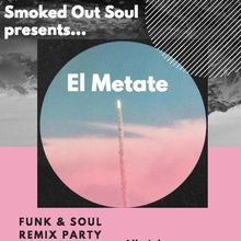 Smoked Out Soul presents: El Metate, Zebuel, Will Magid & Guests