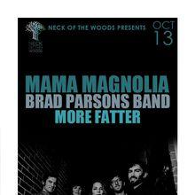 MAMA MAGNOLIA, Brad Parsons Band, More Fatter