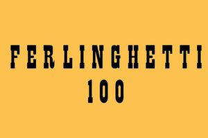 Lawrence Ferlinghetti's 100...