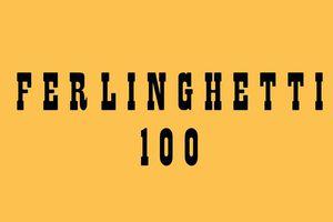Lawrence Ferlinghetti's 100...