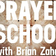 Prayer School with Brian Zahnd