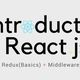 Introduction to React.js Redux Basics