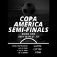 Copa America Semi-Finals - Game 1