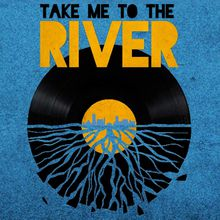 Take Me To the River Live