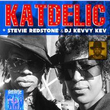 KATDELIC (FUNK DANCE PARTY) + STEVIE REDSTONE &DJ KEVVY KEV
