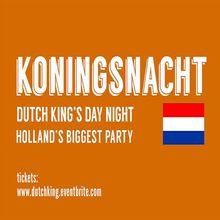 Dutch Kingsday or Koningsdag Nacht 2018