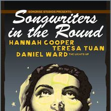 SongRise Studios Presents: SongWriters in the Round with Hannah Cooper, Teresa Tuan, and Daniel Ward (($15 before/$20 day of sh