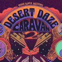 Desert Daze Caravan II FEAT ARIEL PINK, DIIV, Range of Light Wilderness and Midnight Artist