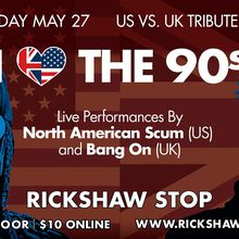 I LOVE THE 90S: US vs. UK TRIBUTE SHOW