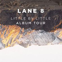 LANE 8 - Little By Little Album Tour