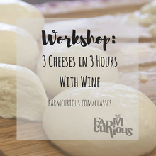 Three Cheeses in Three Hours - With Wine!