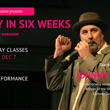 Funny in Six Weeks - Stand Up Comedy Workshop with Johnny Steele!