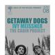 GETAWAY DOGS, Ivy Meissner, The Cabin Project