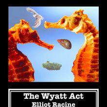 Anniversary Party : The Wyatt Act and Elliot Racine