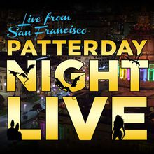 Patterday Night Live!