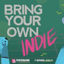 BYO INDIE w/ Game Jolt and PIGSquad @ GDC 2018