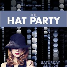 The HAT Party | W HOTEL | Saturday Aug 24 | Aykut Events