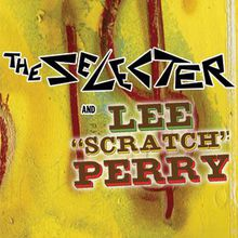 The Selecter and Lee Scratch Perry