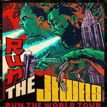 Run The Jewels - Run The World Tour