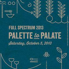 Full Spectrum 2013: Palette to Palate