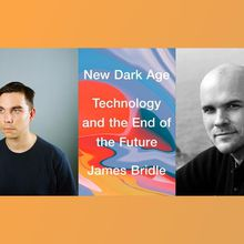 Tech & the City -- New Dark Age: Technology and the End of the Future (Verso)