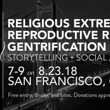 Listen for a Change: Religious Extremism, Reproductive Rights & Gentrification