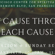 First Cause Through Each Cause: Meditation & Sunday Service.