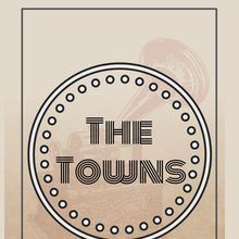 The Towns, plus TBA