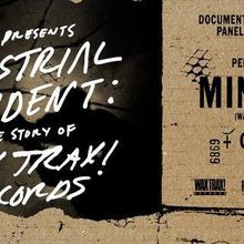 Industrial Accident: The Story Of Wax Trax! Records w/Ministry & Cold Cave
