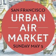 Urban Air Market: Hayes Valley Spring