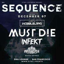 Sequence 12.07 ft. Must Die! & Infekt [Road to Wobbleland]